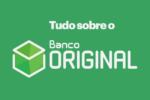 Conta corrente digital Banco original: Você conhece todas as vantagens?