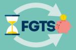 Como aproveitar melhor o seu FGTS? Veja as melhores dicas aqui!