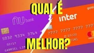 Nubank x  Inter: Qual o melhor cartão de crédito?